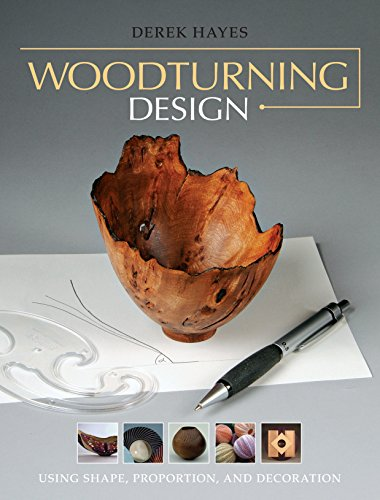 - Woodturning Design: Using Shape, Proportion, and Decoration
