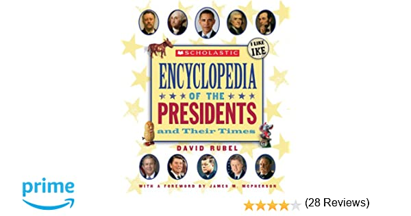 Scholastic Encyclopedia of the Presidents and Their Times: David ...