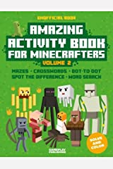 Amazing Activity Book For Minecrafters: Puzzles, Mazes, Dot-To-Dot, Spot The Difference, Crosswords, Maths, Word Search And More (Unofficial Book) (Volume 2) Paperback