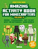 Amazing Activity Book For Minecrafters: Puzzles, Mazes, Dot-To-Dot, Spot The Difference, Crosswords, Maths, Word Search And More (Unofficial Book) (Volume 2)