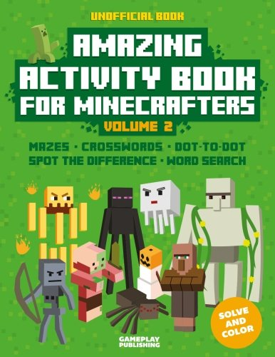 Amazing Activity Book For Minecrafters: Puzzles, Mazes, Dot-To-Dot, Spot The Difference, Crosswords, Maths, Word Search And More (Unofficial Book) (Volume 2) - Amazing Book