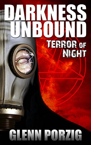 Darkness Unbound: Terror of Night by [Porzig, Glenn]