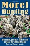 Morel Hunting, John Maybrier and Theresa Maybrier, 0811708349