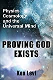 img - for Proving God Exists: Physics, Cosmology, and the Universal Mind book / textbook / text book