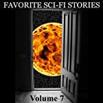 Favorite Science Fiction Stories: Volume 7 | Harry Harrison,H. P. Lovecraft,Mauri Wolf,Lester del Rey,Peter Bailey,Walter Miller Jr.,Jack Eagan