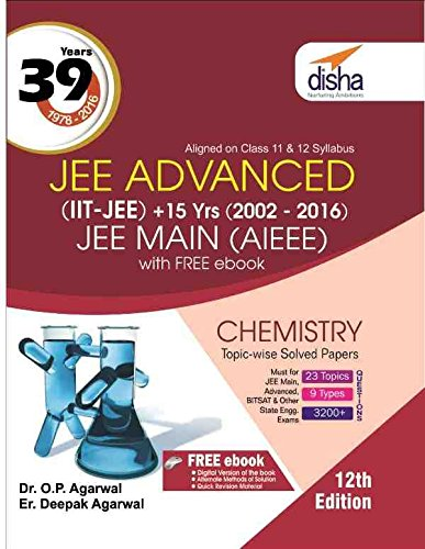 39 Years JEE Advanced (IIT-JEE)+15 Yrs (2002-2016) JEE MAIN (AIEEE)CHEMISTRY.12th Edition.