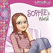 Sophie's World: Faithgirlz!, Book 1 | Nancy Rue