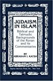 img - for Judaism in Islam: Biblical and Talmudic Backgrounds of the Koran and its Commentaries (The Judaic studies library) by Abraham I Katsh (2009-09-03) book / textbook / text book