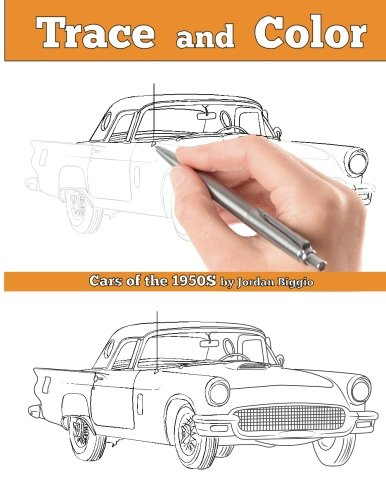 Rods Hot 50s - Trace and Color: Cars of the 1950s: Adult Coloring Book