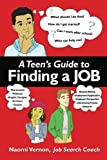 A Teen's Guide to Finding a Job, Naomi Vernon, 0967638305