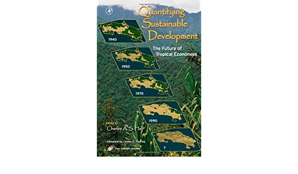 Quantifying Sustainable Development. The Future of Tropical Economies