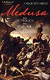 Medusa: The Shipwreck, The Scandal, The Masterpiece