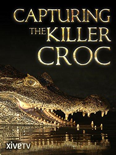 Capturing the Killer Croc ()