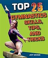 Top 25 Gymnastics Skills Tips And Tricks (Top 25