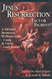 Jesus' Resurrection: Fact or Figment?: A Debate Between William Lane Craig & Gerd Ludemann