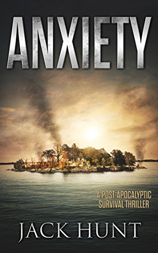 Anxiety: A Post-Apocalyptic Survival Thriller (The Agora Virus Book 2) by [Hunt, Jack]