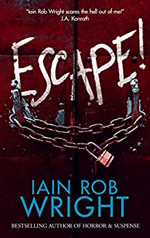 A Novel of Horror & Suspense - Iain Rob Wright