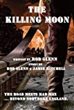 Front cover for the book The Killing Moon by Rod Glenn