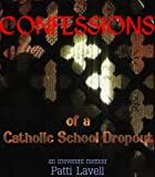 Confessions of a Catholic School Dropout