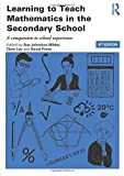img - for Learning to Teach Mathematics in the Secondary School: A companion to school experience (Learning to Teach Subjects in the Secondary School Series) (Volume 2) book / textbook / text book