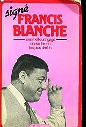 Signé Francis Blanche.