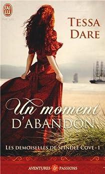 Les demoiselles de Spindle Cove, tome 1 : Un moment d'abandon par Dare