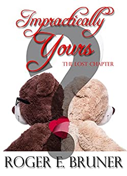 Impractically Yours: The Lost Chapter by [Bruner, Roger E.]