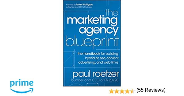 The marketing agency blueprint the handbook for building hybrid the marketing agency blueprint the handbook for building hybrid pr seo content advertising and web firms paul roetzer 9781118131367 amazon malvernweather Image collections