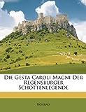 Die Gesta Caroli Magni der Regensburger Schottenlegende, Konrad and Konrad, 1147601704
