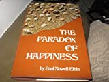 The Paradox of Happiness, Paul Nowell Elbin, 0801557143