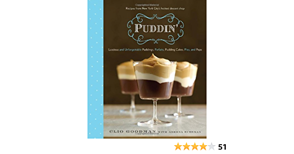 Puddin: Luscious and Unforgettable Puddings, Parfaits ...