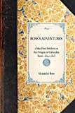 Ross's Adventures of the First Settlers on the Oregon or Columbia River, 1810-1813, Alexander Ross, 1429002719