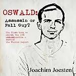 Oswald : Assassin or Fall Guy? | Mr. Joachim Joesten