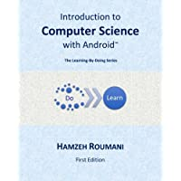 Introduction to Computer Science with Android: The Learning-By-Doing Series