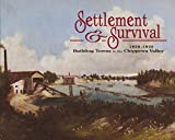 img - for Settlement and survival: Building towns in the Chippewa Valley, 1850-1925 book / textbook / text book