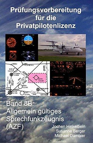 Prüfungsvorbereitung für die Privatpilotenlizenz, Band 8B: Allgemein gültiges Sprechfunkzeugnis