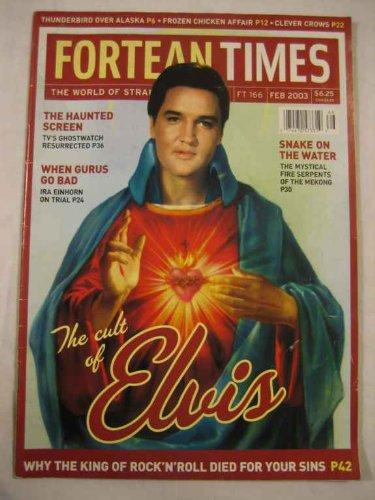Fortean Times #166 Feb. 2003 Elvis Cult Bad Gurus Ira Einhoirn Serpents of Mekong pdf