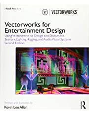 Vectorworks for Entertainment Design: Using Vectorworks to Design and Document Scenery, Lighting, Rigging and Audio Visual Systems