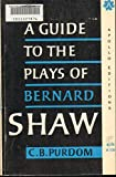 img - for Guide to the Plays of Bernard Shaw : Apollo Editions book / textbook / text book