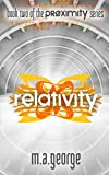 Relativity (The Proximity Series Book 2)
