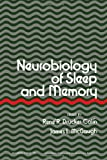 Neurobiology of Sleep and Memory, James L. McGaugh and Rene Drucker-Colin, 0122223500