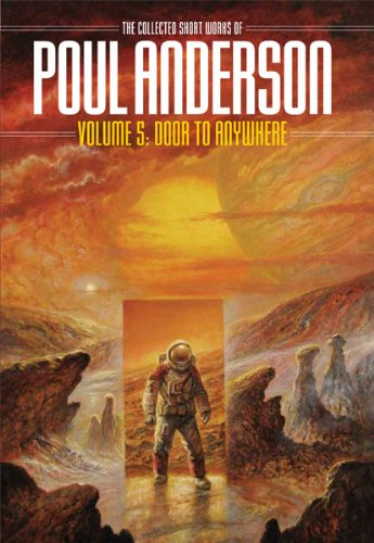 Door to Anywhere: Volume 5 of the Collected Works of Poul Anderson (Nesfa's Choice)