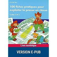 100 fiches pratiques pour exploiter la presse en classe (Pédagogie pratique) (French Edition)