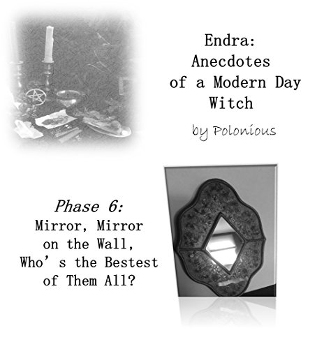 Halloween 6 Screenplay (The Endra Scripts - Endra: Anecdotes of a Modern Day Witch: Phase 6: Mirror, Mirror on the Wall, Who's the Bestest of Them)