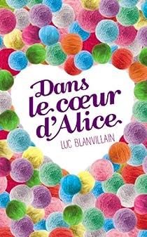 Dans le coeur d'Alice par Blanvillain