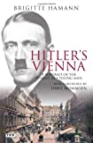 Front cover for the book Hitler's Vienna: A Dictator's Apprenticeship by Brigitte Hamann