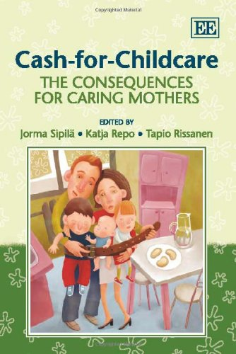 Cash-for-Childcare: The Consequences for Caring Mothers