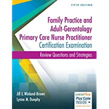 Family Practice and Adult-Gerontology Primary Care Nurse Practitioner Certification Examination: Review Questions and Strategies