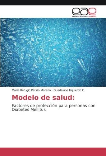 Modelo de salud:: Factores de protección para personas con Diabetes Mellitus (Spanish Edition)