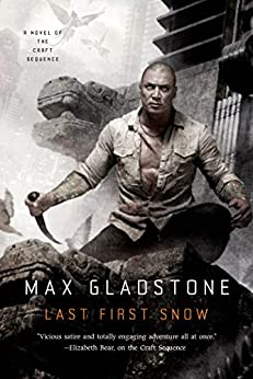 Last First Snow: A Novel of the Craft Sequence by [Gladstone, Max]